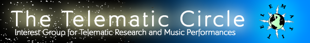 The Telematic Circle, Interest group for telematic research and music performance